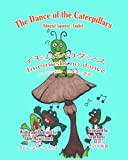 The Dance of the Caterpillars イモムシのダンス
